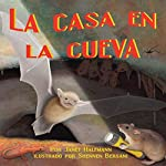 La Casa en la Cueva [The House in the Cave] | Janet Halfmann