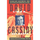 C'mon, Get Happy: Fear and Loathing on the Partridge Family Bus ~ David Cassidy