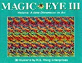 MAGIC EYE: VISIONS - A NEW DIMENSION IN ART NO. 3: A NEW WAY OF LOOKING AT THE WORLD (0718138872) by N.E.THING ENTERPRISES