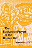 img - for By Enrico Mazza The Eucharistic Prayers of the Roman Rite book / textbook / text book