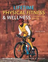 Lifetime Physical Fitness and Wellness A Personalized by Hoeger