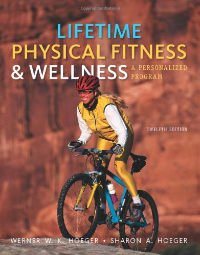 Lifetime Physical Fitness and Wellness: A Personalized...