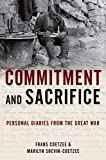 img - for Commitment and Sacrifice: Personal Diaries from the Great War book / textbook / text book