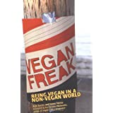 Vegan Freak: Being Vegan in a Non-Vegan World ~ Bob Torres
