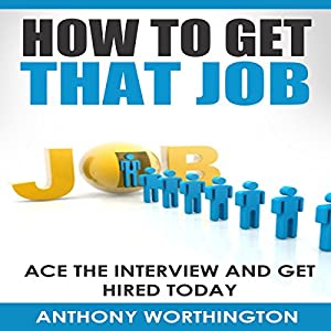 How to Get That Job Audiobook