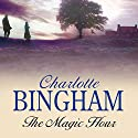 The Magic Hour Audiobook by Charlotte Bingham Narrated by Kim Hicks