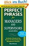 Perfect Phrases for Managers and Supe...