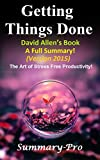 img - for Getting Things Done: David Allen's Book-- A Full Summary!(Version 2015) -- The Art of Stress Free Productivity! (Getting Things Done: A Full Summary-- ... Book, Planner, Paperback, Audio, Summary) book / textbook / text book