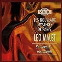 Boulevard... Ossements (Les nouveaux mystères de Paris 11) | Livre audio Auteur(s) : Léo Malet Narrateur(s) : José Heuzé