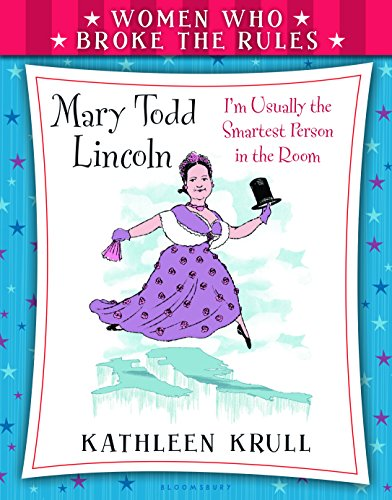Women Who Broke the Rules: Mary Todd Lincoln PDF