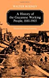 img - for A History of the Guyanese Working People, 1881-1905 (Johns Hopkins Studies in Atlantic History and Culture) book / textbook / text book