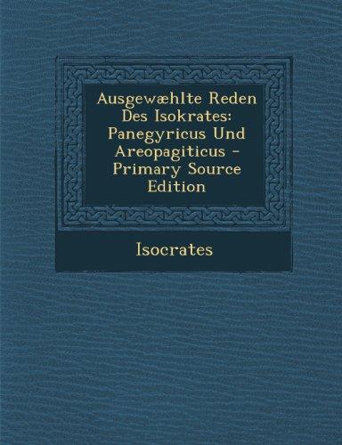 Ausgewæhlte Reden Des Isokrates: Panegyricus Und Areopagiticus - Primary Source Edition (Ancient Greek Edition) (Tapa Blanda)