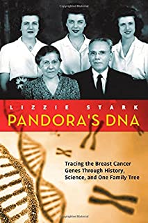 Book Cover: Pandora's DNA: Tracing the Breast Cancer Genes Through History, Science, and One Family Tree