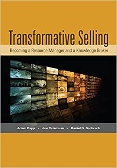 Transformative Selling: Becoming A Resource Manager And A Knowledge Broker