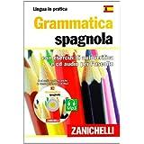 Grammatica spagnola. Con esercizi di autoverifica. Con CD Audio (Lingua in pratica)