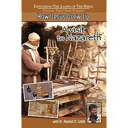How Jesus Grew Up - A Visit to Nazareth