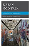 img - for Urban God Talk: Constructing a Hip Hop Spirituality book / textbook / text book