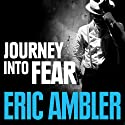 Journey into Fear (       UNABRIDGED) by Eric Ambler Narrated by David Thorpe