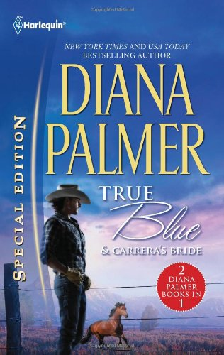 Image for True Blue & Carrera's Bride: True Blue Carrera's Bride (Harlequin Special Edition: Long, Tall Texans)