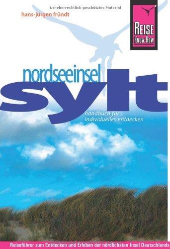 Reise Know-How Sylt: Reiseführer für individuelles