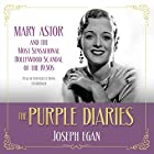 The Purple Diaries: Mary Astor and the Most Sensational Hollywood Scandal of the 1930s Hörbuch von Joseph Egan Gesprochen von: Bernadette Dunne