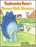 img - for Daydreaming Davey's Dinosaur Math Adventure (Daydreaming Davey's Adventures) book / textbook / text book