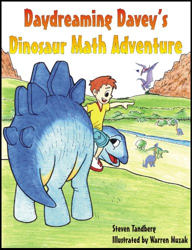 <strong>Brand New Kids Corner FREE YA eBook! Steven Tandberg's <em>DAYDREAMING DAVEY'S DINOSAUR MATH ADVENTURE</em> is FREE Today! Download Now!</strong>
