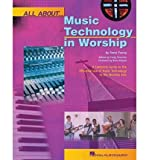 img - for [(All about Music Technology in Worship: How to Set Up and Plan a Musical Performance)] [Author: Steve Young] published on (November, 2007) book / textbook / text book