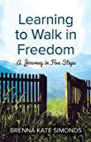 Learning to Walk in Freedom: A Journey in Five Steps