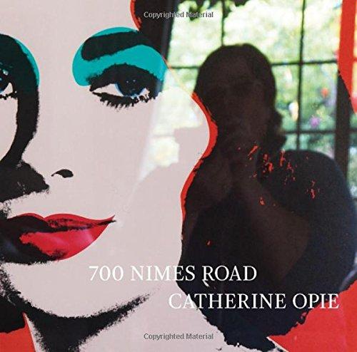 Catherine Opie : 700 Nimes Road