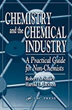 Chemistry and the Chemical Industry A Practical Guide for Non-Chemists