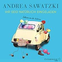 Ihr seid natürlich eingeladen (Die Bundschuhs 3) Hörbuch von Andrea Sawatzki Gesprochen von: Andrea Sawatzki