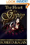 The Heart Of A Gypsy (A Historical Ro...