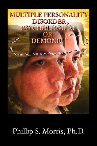 MULTIPLE PERSONALITY DISORDER, PSYCHOLOGICAL OR DEMONIC?