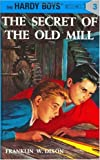 Hardy Boys 03: The Secret of the Old Mill