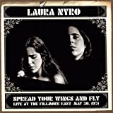 echange, troc Laura Nyro - Spread Your Wings & Fly: Filmore East May 30 1971