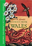 Stories From Wales: Oxford Children's Myths and Legends (019272858X) by Jones, Gwyn