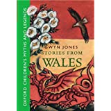 Stories From Wales -: Oxford Children's Myths and Legendsby Glyn Jones