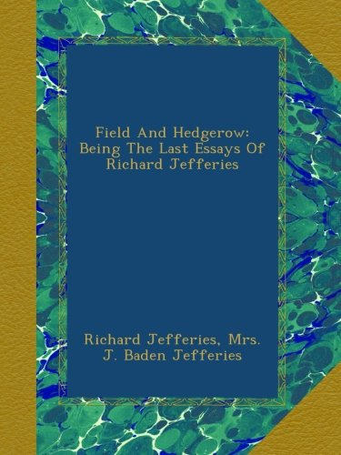 field-and-hedgerow-being-the-last-essays-of-richard-jefferies