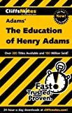 CliffsNotes on Adams' The Education of Henry Adams (Cliffsnotes Literature Guides) (0764586483) by Baldwin, Stanley P.
