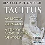 Agricola, Germania, A Dialogue Concerning Oratory |  Tacitus