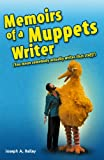 Memoirs of a Muppets Writer: (You mean somebody actually writes that stuff?) (English Edition)