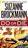 img - for Do or Die: Troubleshooters: A Reluctant Heroes Novel book / textbook / text book