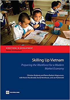 Skilling Up Vietnam: Preparing The Workforce For A Modern Market Economy (Directions In Development)