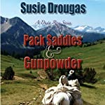 Pack Saddles & Gunpowder: Dusty Rose Series, Book 1 | Susie Drougas