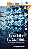 Textile Futures: Fashion, Design and Technology