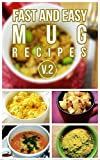 Fast And Easy Mug Recipes V. 2