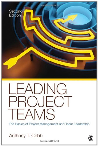 Leading Project Teams: The Basics of Project Management...