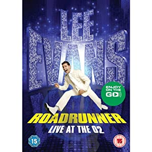 Road Runner: Live at the O2 | [Lee Evans]