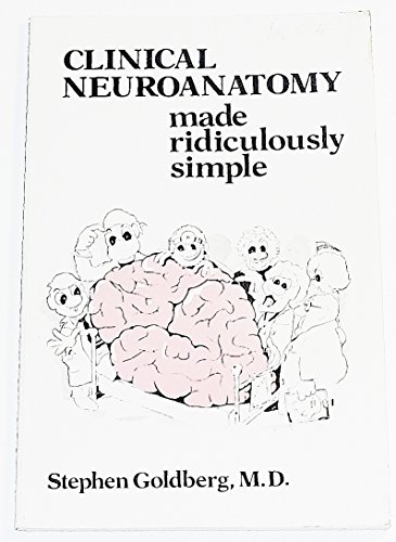 Clinical Neuroanatomy Made Ridiculously Simple (MedMaster Series)